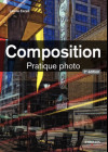 Composition - pratique photo (2e édition)
